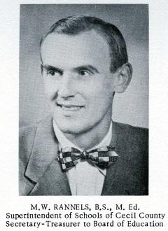 Morris W. Rannels, Supt of Cecil County Schools.