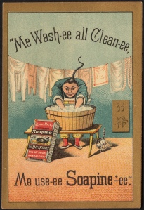 Trade cards were popular in the era and companies produced advertising cards for soap and washing machines that traded on ethnic stereotypes. Source:  Boston Public Library Soap Trade Card Collection on www.flickr.com  https://www.flickr.com/photos/boston_public_library/8230702870/in/photolist-dxjvDJ-dxdZTk-dxdZWH-dxjsr1-dxjuxw-dxjuxS-dxe2A2-dxjuif-dxdZCa-dxjsfU-dxdZPK-dxdZPn-dxjuUE-dxju2h-dxju3N-dxjsJ1-dxdZP2-dxjs4C-dxdZkR-dxdZCP-dxjskd-dxju5u-dxju6J-dxjuDy-dxe1Fa-dxe1Gg-dxjvej-dxjvdb-dxe3Kt-dxe3JT-dxe3Jz--dxjtZu-dxjtYN-dxjses-dxjse5-dxe1VF-dxjtBS-dxe2dk-dxjtUG-dxjuvA-dxe2ND-dxjtqJ-dxe1K6-dxe1RP-dxe1V2-dxjumE-dxe2DB-dxe3ET-dxjviC/