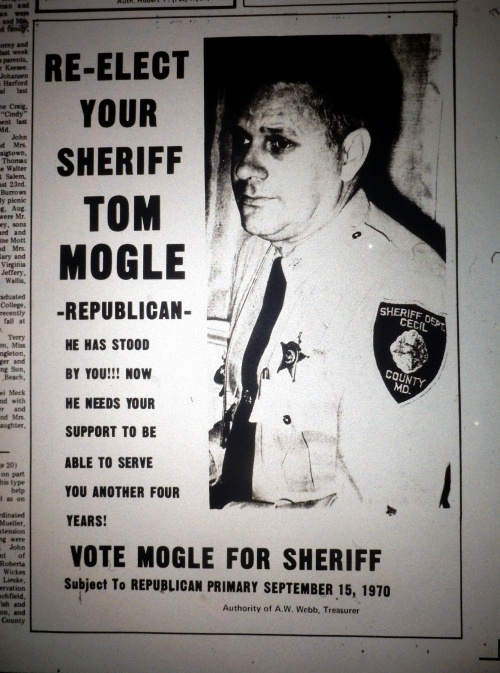 He stood by you. Now he needs your support . . . A campaign advertisement for Sheriff Thomas J. Mogle.  source:  Cecil Democrat, Sept. 2, 1970